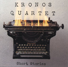 Short Stories, by Kronos Quartet