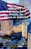 Glory: A Nation´s Spirit Defeats the Attack on America