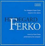 Hildegard Organ Cycle (Frank Ferko)