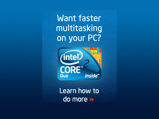 Multitask with Ease with Intel&lt;sup&gt;&reg;&lt;/sup&gt; Core&trade;2 Duo Processors