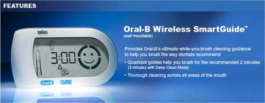 Oral-B Wireless SmartGuide™ (not included) - Provides Oral-B's ultimate while-you-brush cleaning guidance to help you brush the way dentists recommed: - Quadrant guides help you brush for the recommended 2 minutes (3 minutes with deep clean mode) - Thorough cleaning across all areas of the mouth.