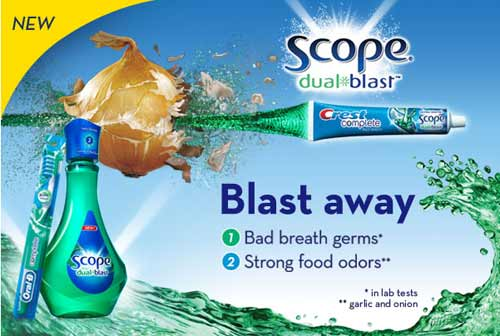 Scope dual blast - Blast away 1. Bad breath germs* 2. Strong aftertastes**  *In lab tests **Garlic and onion