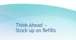 Think ahead - stock up on refills