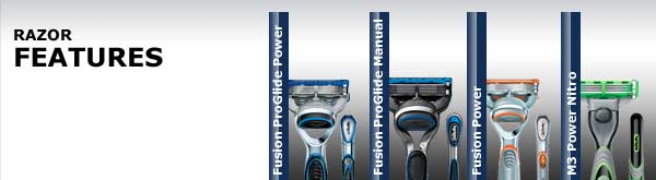 Razor Features: Fusion ProGlide Power, Fusion ProGlide Manual, Fusion Power, M3 Power Nitro