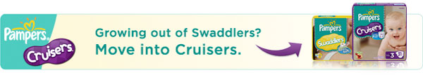 Growning out of Swaddlers? Move into Cruisers.