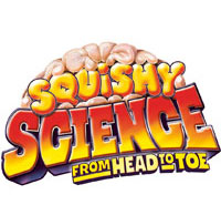 Squishy Science from Head to Toe