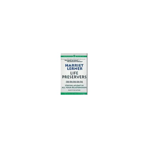 Image 0 of Life Preservers: Staying Afloat In All Your Relationships By Harriet Lerner And