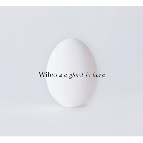 Image 0 of A Ghost Is Born By Wilco On Audio CD Album 2004