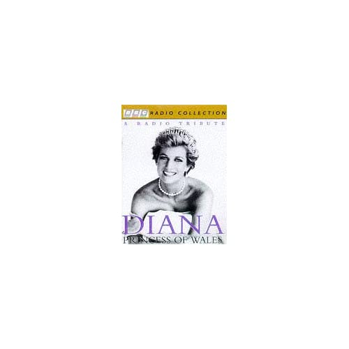 Image 0 of Diana Princess Of Wales: A Radio Tribute BBC Radio Collection On Audio Cassette