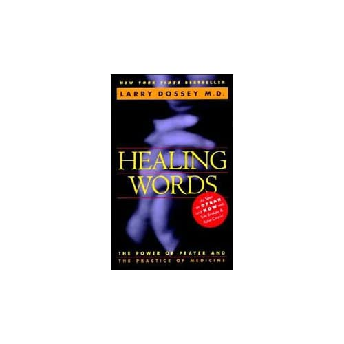 Image 0 of Healing Words: The Power Of Prayer And The Practice Of Medicine By Larry Dossey