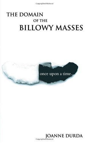 Image 0 of The Domain Of The Billowy Masses Book Paperback by Joanne Durda Book