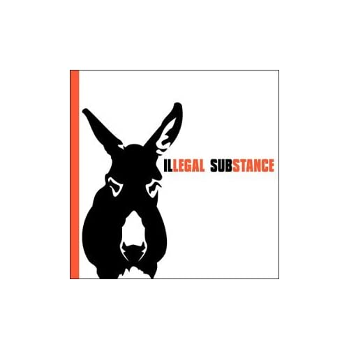 Illegal Substance Illegal Substance Performer Album 2003