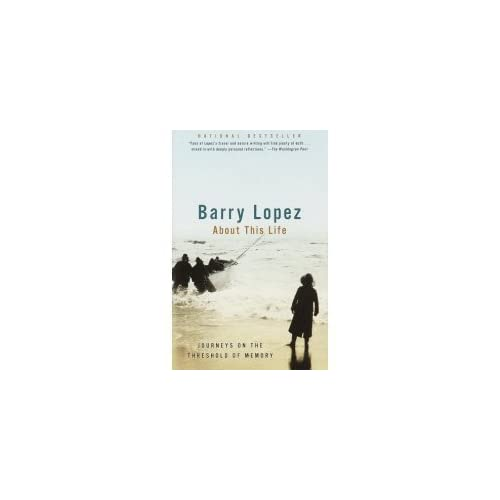 Image 0 of About This Life: Journeys On The Threshold Of Memory By Barry Lopez On Audio Cas