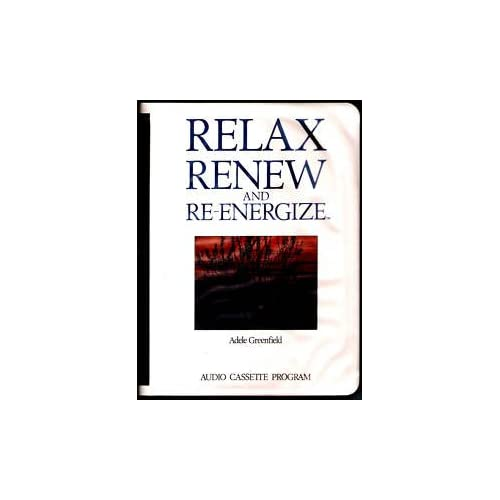 Relax Renew And Re-Energize By Adele Greenfield On Audio Cassette