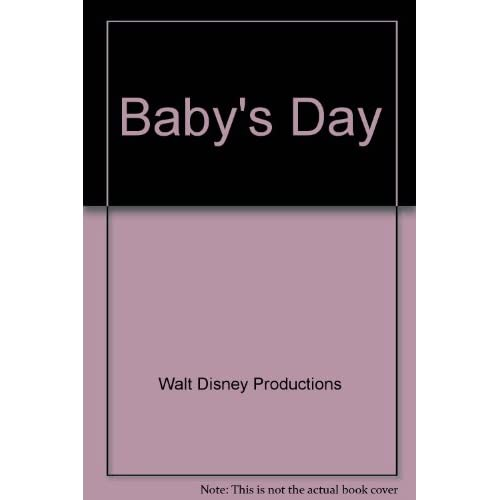 Baby's Day Disney Babies By Walt Disney Productions Book