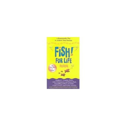 Image 0 of Fish! For Life: A Remarkable Way To Achieve Your Dreams By Lundin Stephen C Mccu