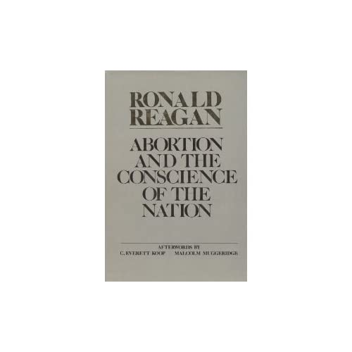 Abortion And The Conscience Of The Nation By Ronald Reagan And C