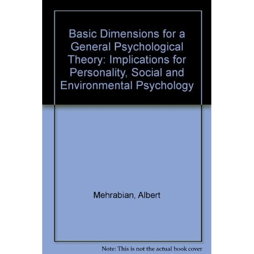 Basic Dimensions For A General Psychological Theory: Implications For