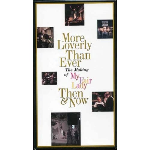 Image 0 of More Loverly Than Ever The Making Of My Fair Lady Then & Now On VHS