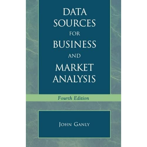 Data Sources For Business And Market Analysis: 4th Ed By Ganly John V