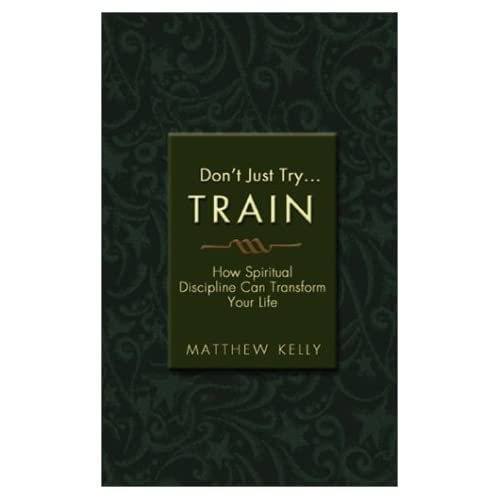 Image 0 of Don't Just Try: Train: How Spiritual Discipline Can Transform Your
