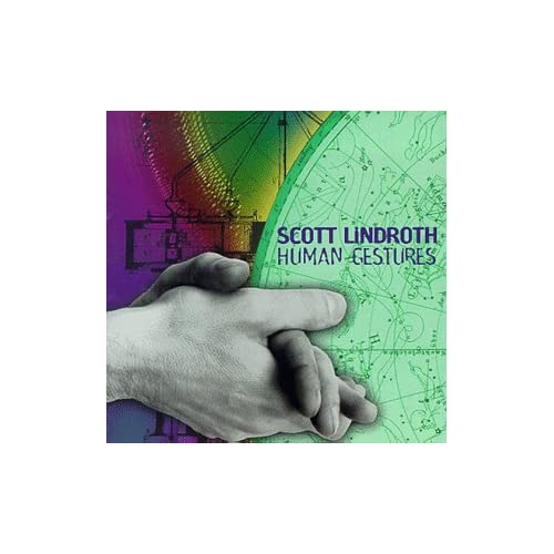 Image 0 of Human Gestures By Scott Lindroth Composer Scott Wheeler Conductor
