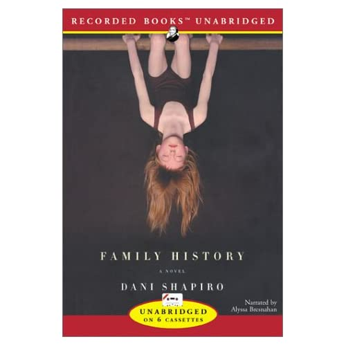 Image 0 of Family History By Dani Shapiro And Alyssa Bresnahan Narrator On Audio Cassette