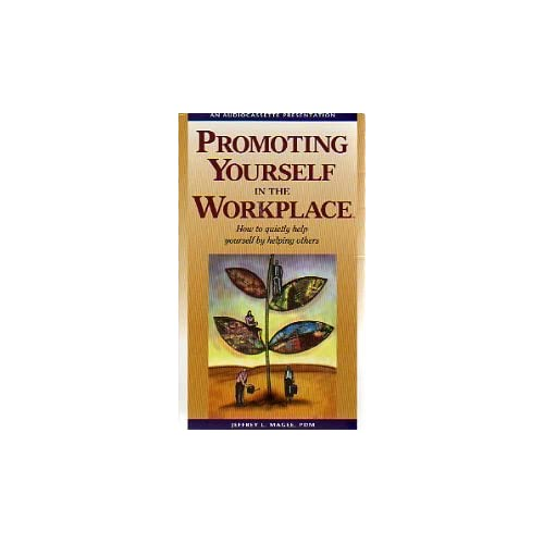 Image 0 of Promoting Yourself In The Workplace: How To Quietly Help Yourself By Helping Oth