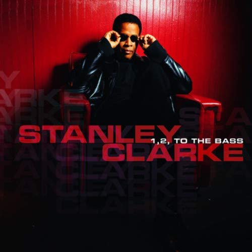1 2 To The Bass By Stanley Clarke On Audio CD Album 2003