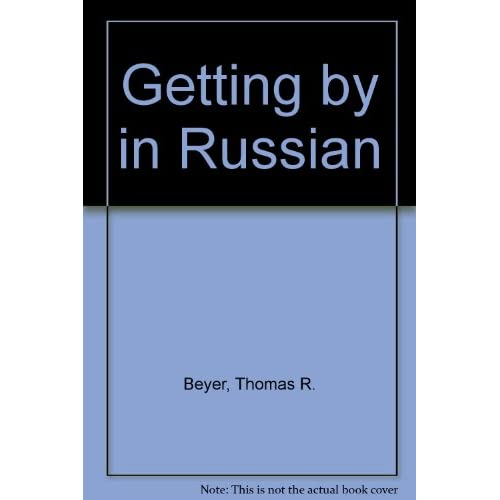 Image 0 of Getting By In Russian/book And 2 Audio Cassettes By Beyer T Jr On Audio Cassette