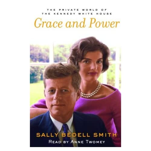 Image 0 of Grace And Power The Private World Of The Kennedy White House Audio By Sally Bede