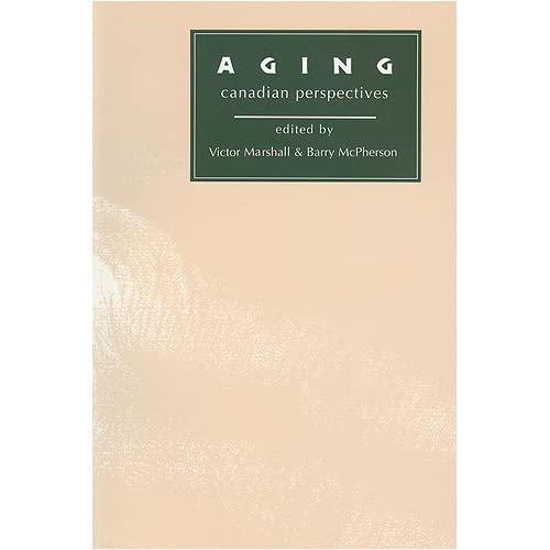 Aging: Canadian Perspectives By Marshall Victor Editor McPherson Barry