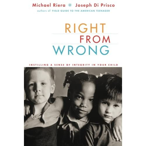 Right From Wrong: Instilling A Sense Of Integrity In Your Child By