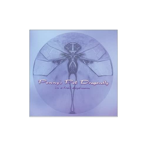 Image 0 of In A Frail Daydream by Penny's Pet Dragonfly On Audio CD 1999