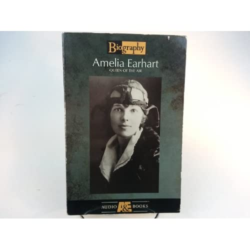 Image 0 of Amelia Earhart: Queen Of The Air Biography Audiobooks By A And E Television Netw
