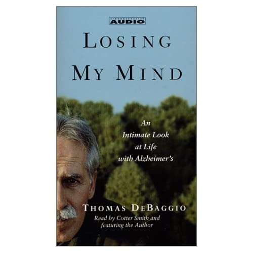 Image 0 of Losing My Mind: An Intimate Look At Life With Alzheimer's By Thomas Debaggio On