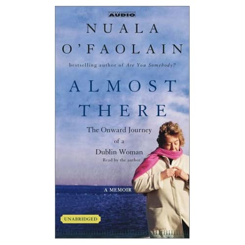 Image 0 of Almost There: The Onward Journey Of A Dublin Woman By O'faolain Nuala O'faolain