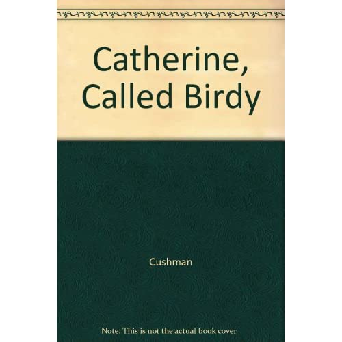 Image 0 of Catherine Called Birdy By Karen Cushman Jenny Sterlin Narrator On Audio Cassette