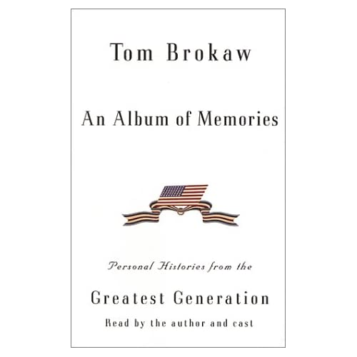 Image 0 of An Album Of Memories Tom Brokaw By Tom Brokaw And Tom Brokaw Reader And Full Cas
