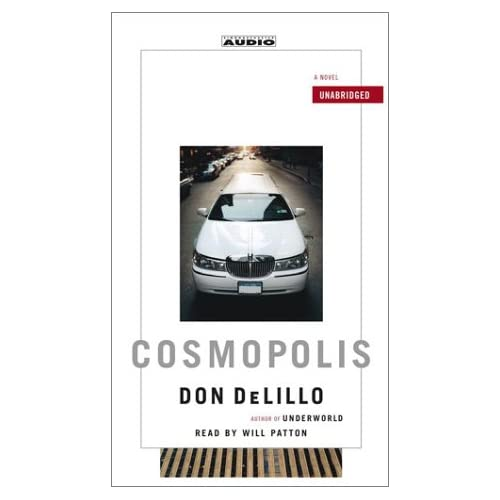 Image 0 of Cosmopolis: A Novel By Don Delillo And Will Patton Reader On Audio Cassette