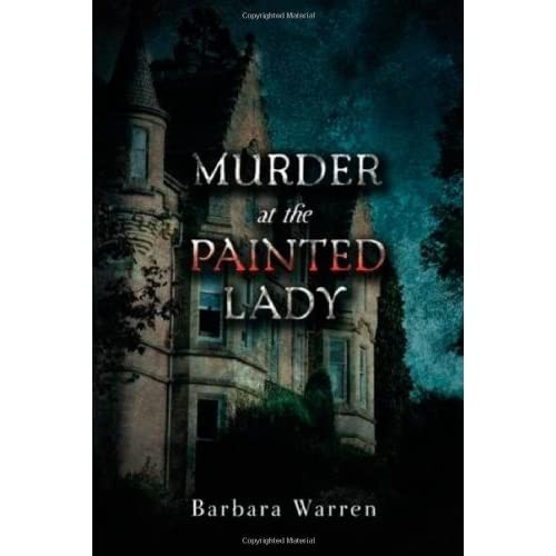Murder At The Painted Lady By Warren Barbara Book Hardcover