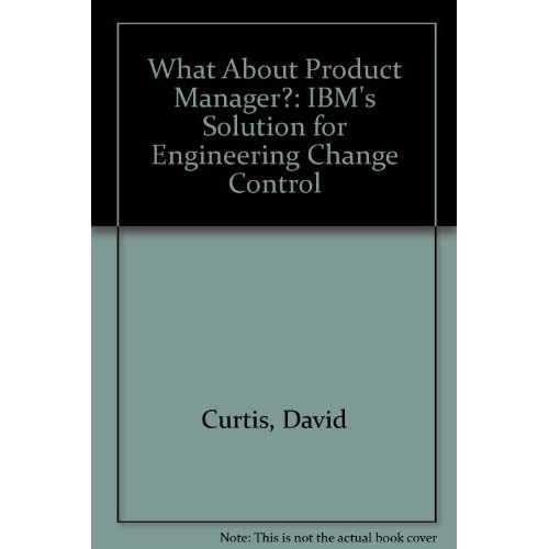 Image 0 of What About Product Manager?: Ibm's Solution For Engineering Change