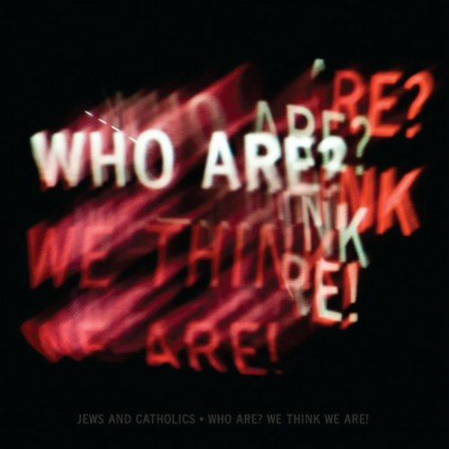 Image 0 of Who Are? We Think We Are! By Jews & Catholics On Audio CD Album 2010