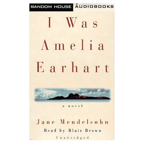 Image 0 of I Was Amelia Earhart By Jane Mendelsohn On Audio Cassette