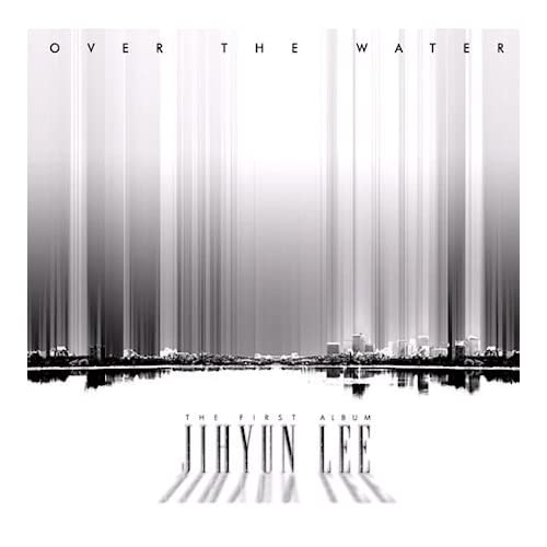Image 0 of Over The Water World Music Album Import 2011 by Jihyun Lee On Audio CD
