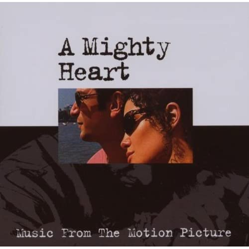 A Mighty Heart Music From The Motion Picture On Audio CD Album 2007