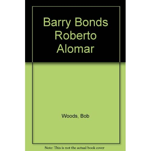 Barry Bonds Roberto Alomar By Bob Woods Book Paperback
