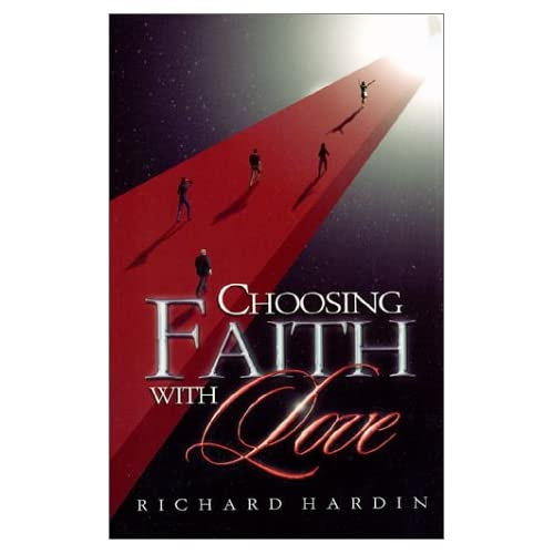 Choosing Faith with Love by Hardin Richard A.