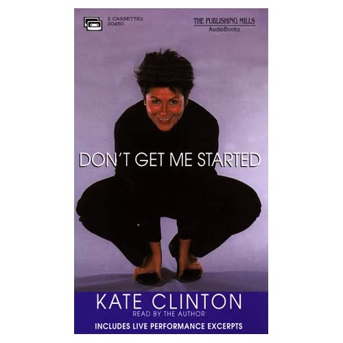 Image 0 of Don't Get Me Started By Kate Clinton On Audio Cassette