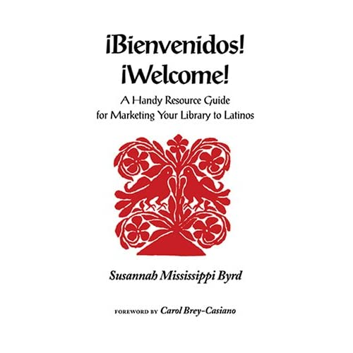 Bienvenidos! Welcome!: A Handy Resource Guide For Marketing Your
